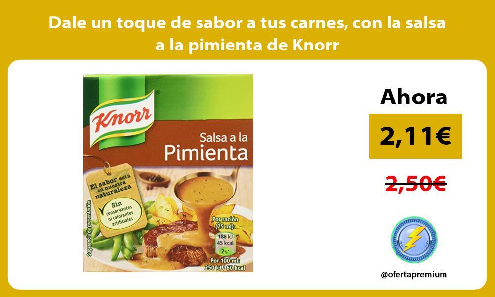 Dale un toque de sabor a tus carnes con la salsa a la pimienta de Knorr