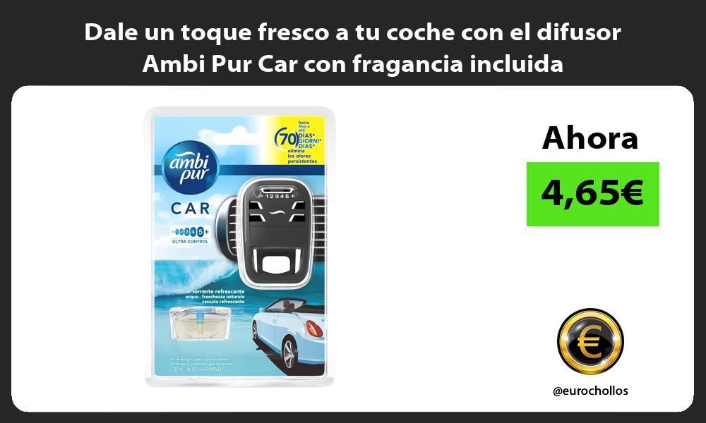 Dale un toque fresco a tu coche con el difusor Ambi Pur Car con fragancia incluida