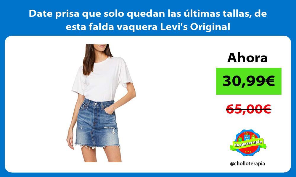 Date prisa que solo quedan las últimas tallas de esta falda vaquera Levis Original