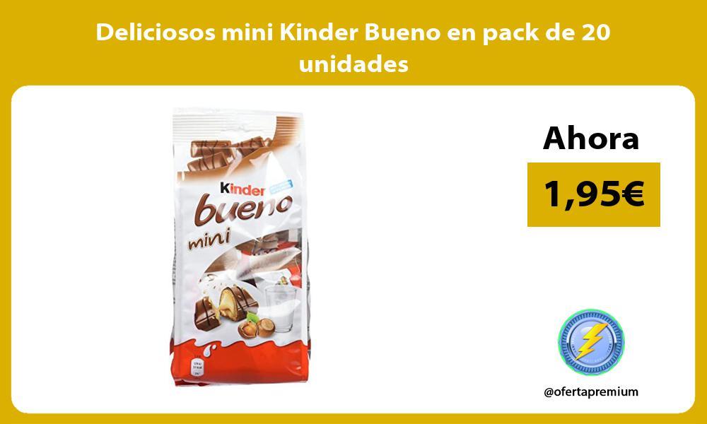 Deliciosos mini Kinder Bueno en pack de 20 unidades