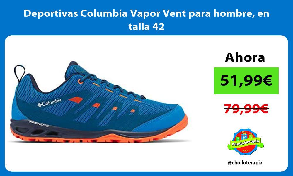 Deportivas Columbia Vapor Vent para hombre en talla 42