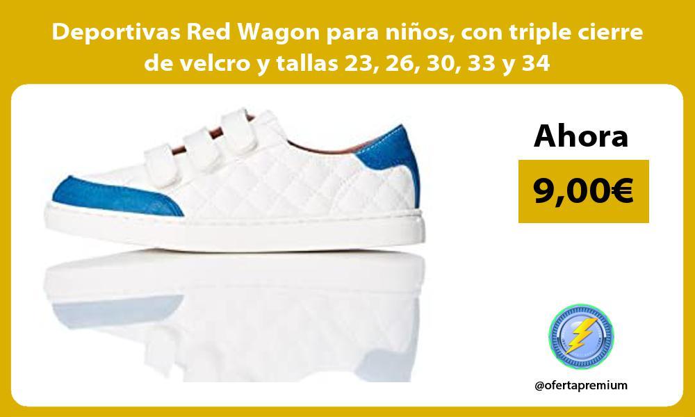 Deportivas Red Wagon para niños con triple cierre de velcro y tallas 23 26 30 33 y 34