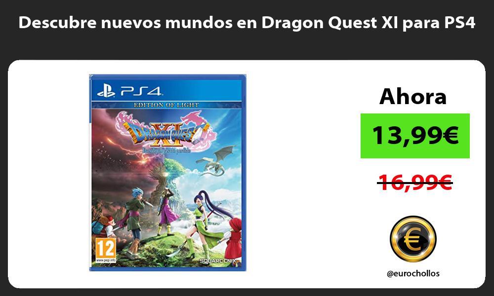 Descubre nuevos mundos en Dragon Quest XI para PS4