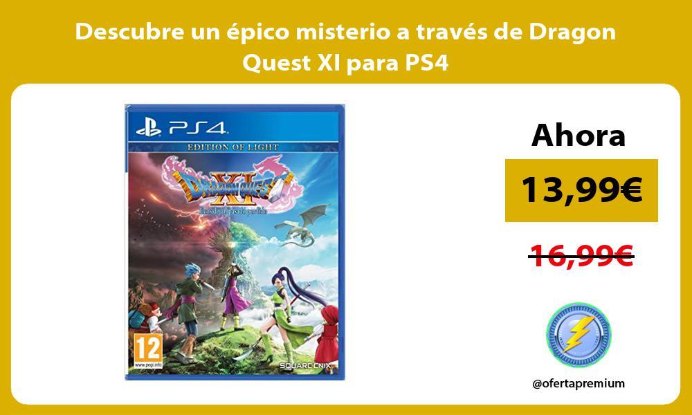Descubre un épico misterio a través de Dragon Quest XI para PS4