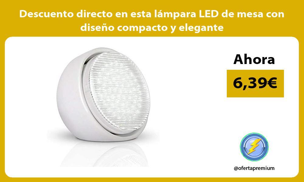Descuento directo en esta lámpara LED de mesa con diseño compacto y elegante
