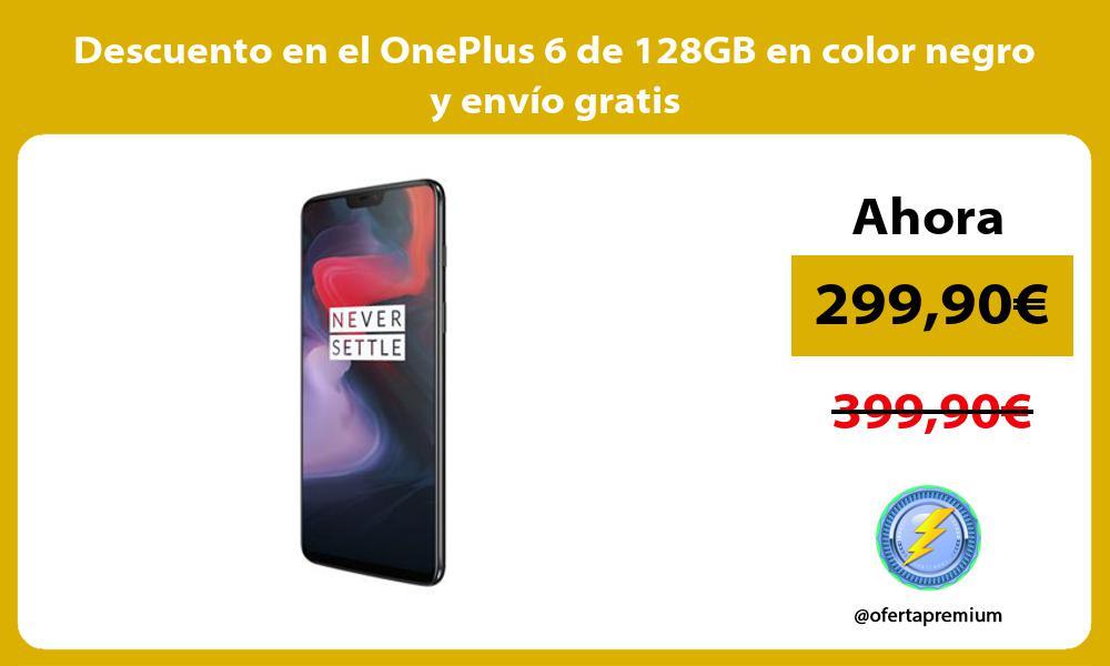 Descuento en el OnePlus 6 de 128GB en color negro y envío gratis