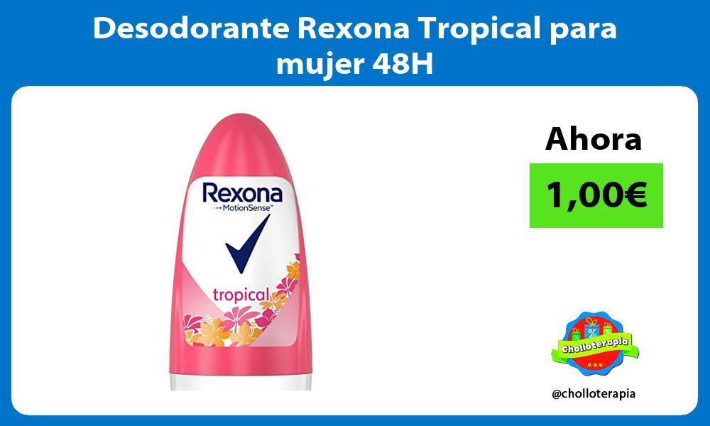 Desodorante Rexona Tropical para mujer 48H