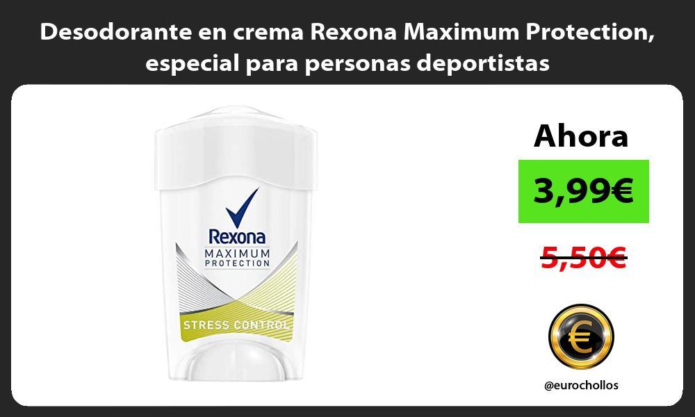 Desodorante en crema Rexona Maximum Protection especial para personas deportistas