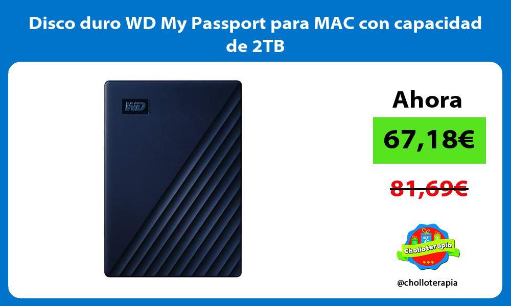 Disco duro WD My Passport para MAC con capacidad de 2TB