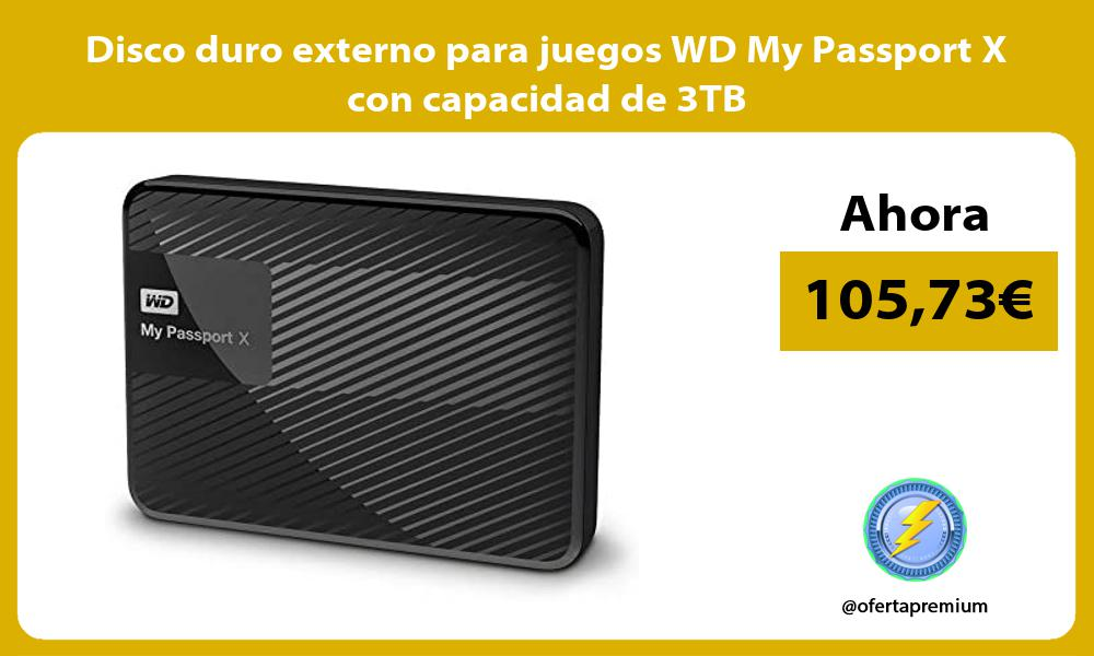Disco duro externo para juegos WD My Passport X con capacidad de 3TB