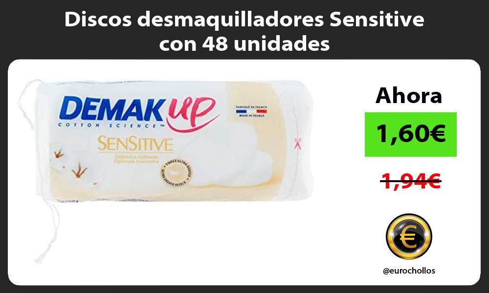 Discos desmaquilladores Sensitive con 48 unidades