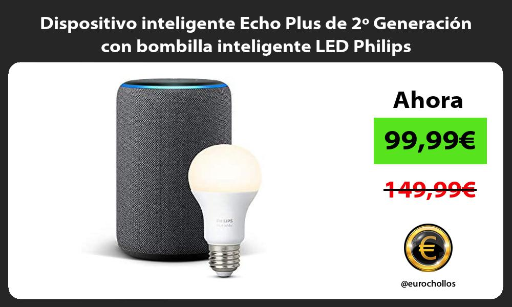 Dispositivo inteligente Echo Plus de 2º Generación con bombilla inteligente LED Philips