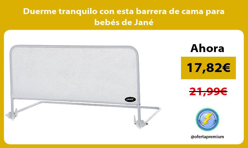 Duerme tranquilo con esta barrera de cama para bebés de Jané