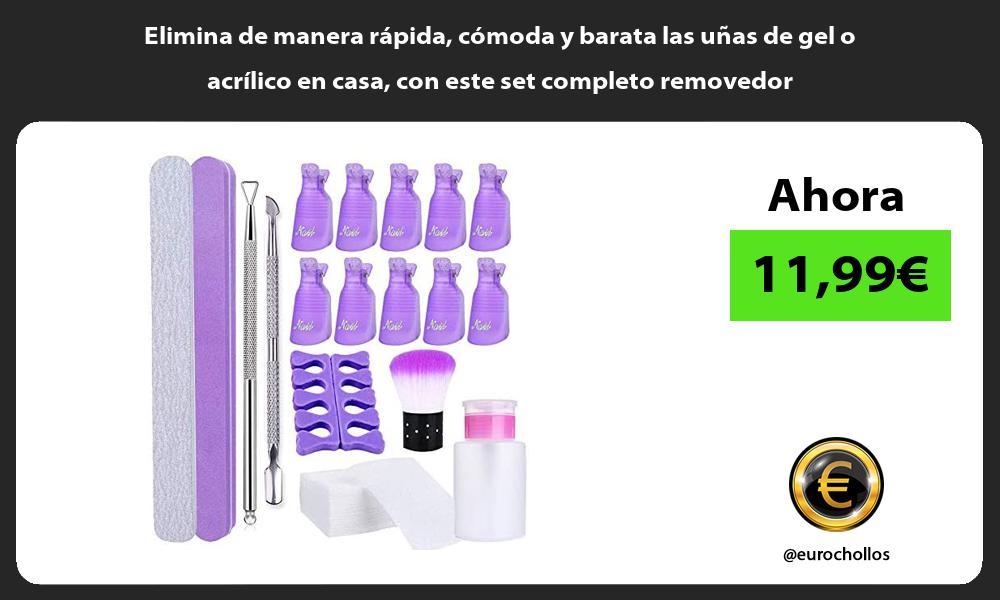 Elimina de manera rápida cómoda y barata las uñas de gel o acrílico en casa con este set completo removedor