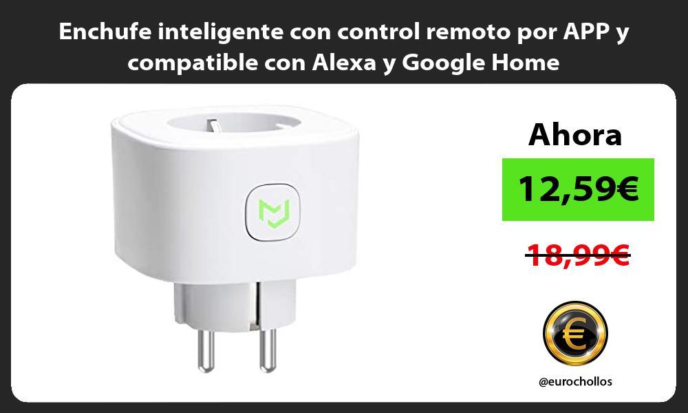 Enchufe inteligente con control remoto por APP y compatible con Alexa y Google Home