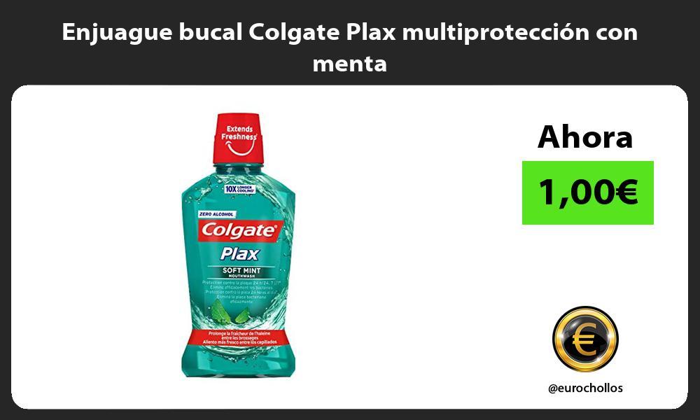 Enjuague bucal Colgate Plax multiprotección con menta