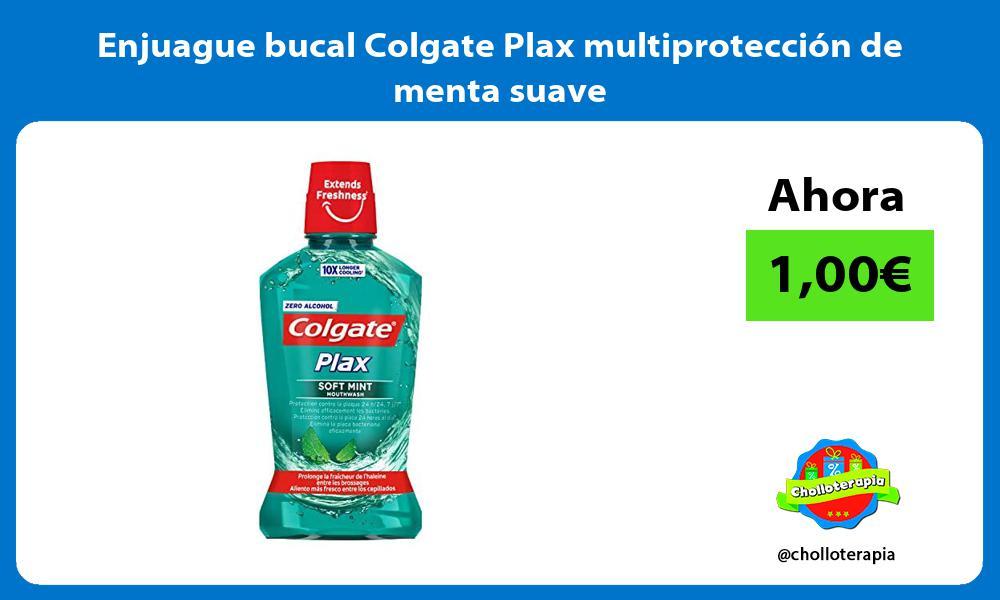 Enjuague bucal Colgate Plax multiprotección de menta suave