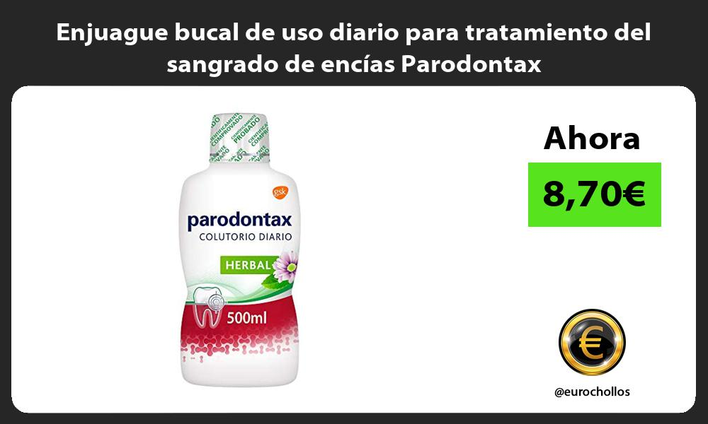 Enjuague bucal de uso diario para tratamiento del sangrado de encías Parodontax