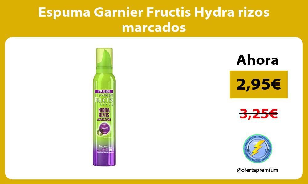 Espuma Garnier Fructis Hydra rizos marcados
