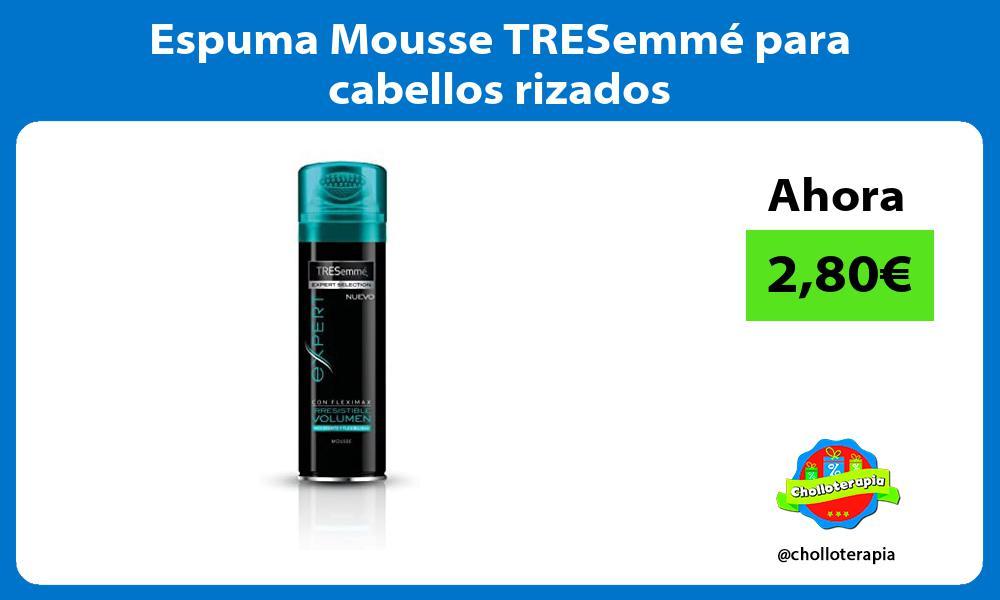 Espuma Mousse TRESemmé para cabellos rizados