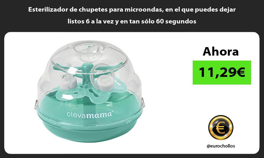 Esterilizador de chupetes para microondas en el que puedes dejar listos 6 a la vez y en tan sólo 60 segundos