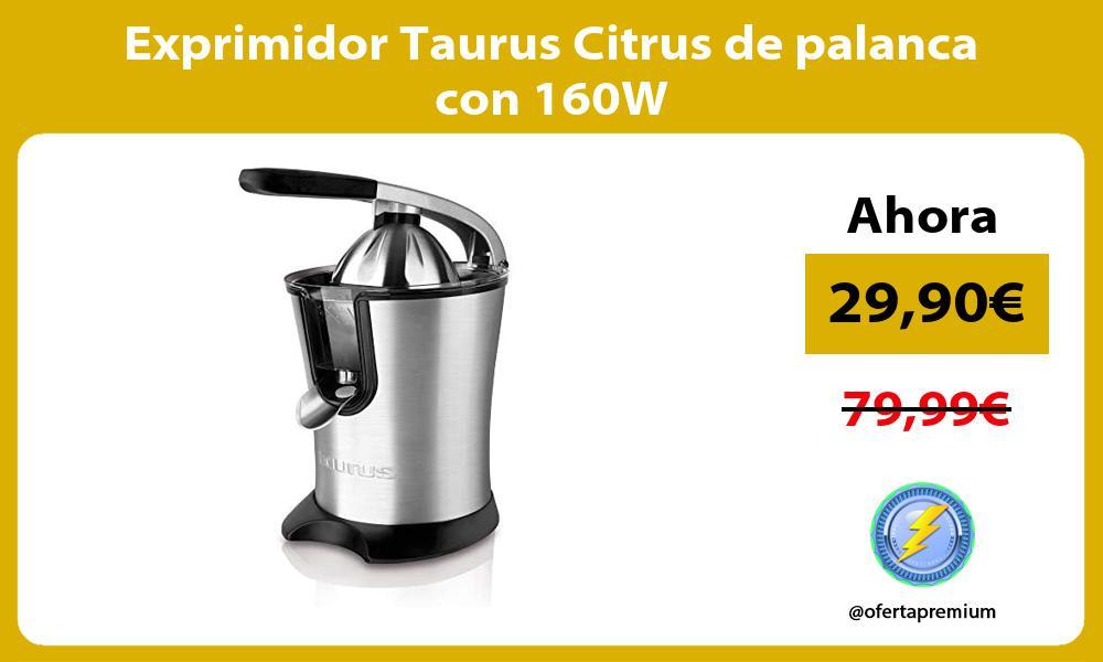 Exprimidor Taurus Citrus de palanca con 160W