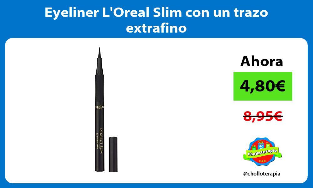 Eyeliner LOreal Slim con un trazo extrafino