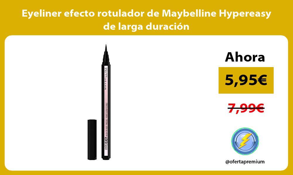 Eyeliner efecto rotulador de Maybelline Hypereasy de larga duración