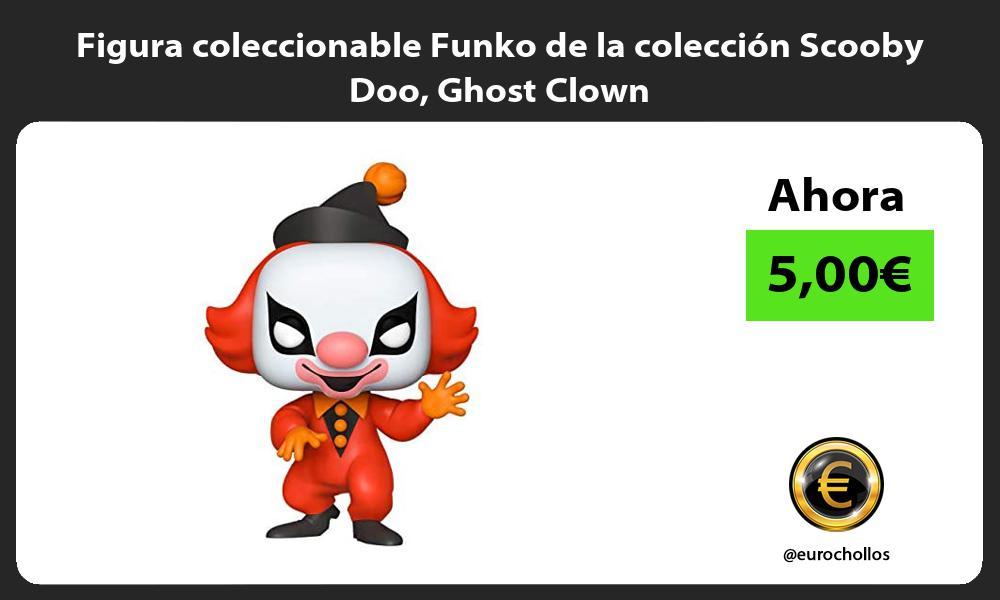 Figura coleccionable Funko de la colección Scooby Doo Ghost Clown