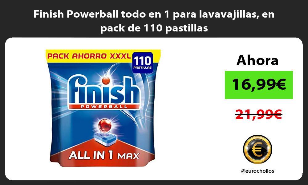 Finish Powerball todo en 1 para lavavajillas en pack de 110 pastillas