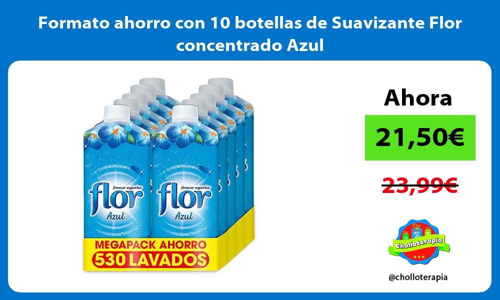 Formato ahorro con 10 botellas de Suavizante Flor concentrado Azul