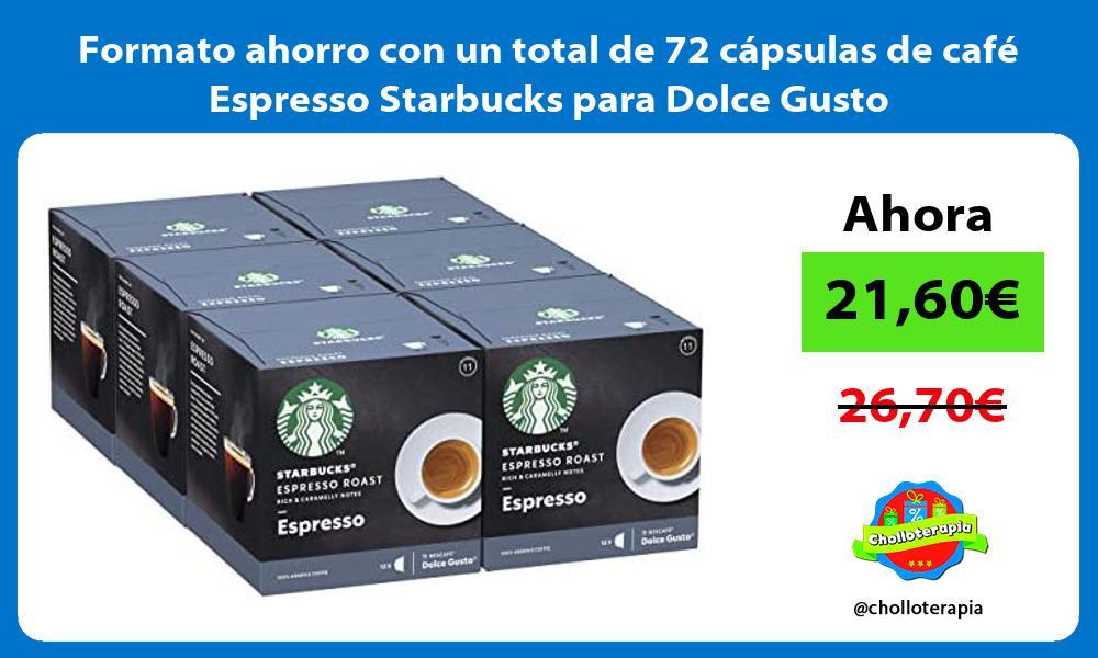 Formato ahorro con un total de 72 cápsulas de café Espresso Starbucks para Dolce Gusto