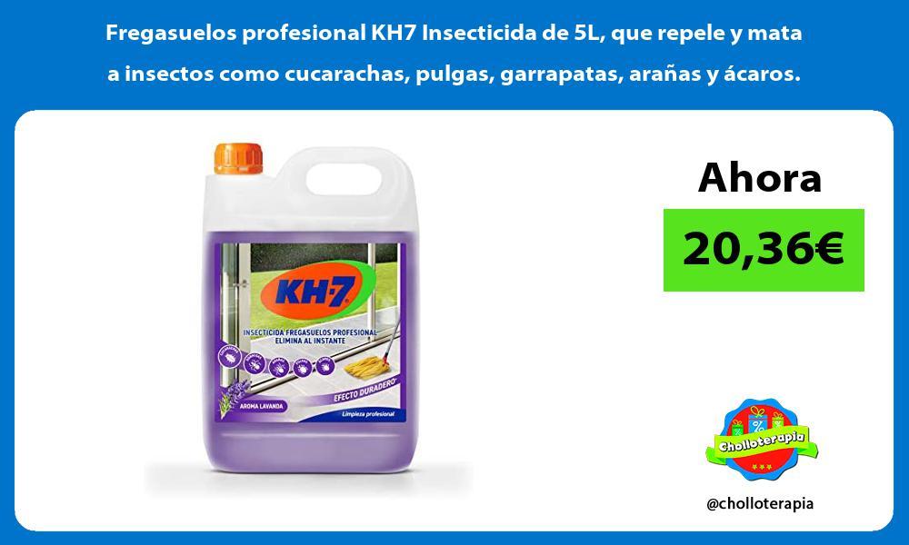 Fregasuelos profesional KH7 Insecticida de 5L que repele y mata a insectos como cucarachas pulgas garrapatas arañas y ácaros