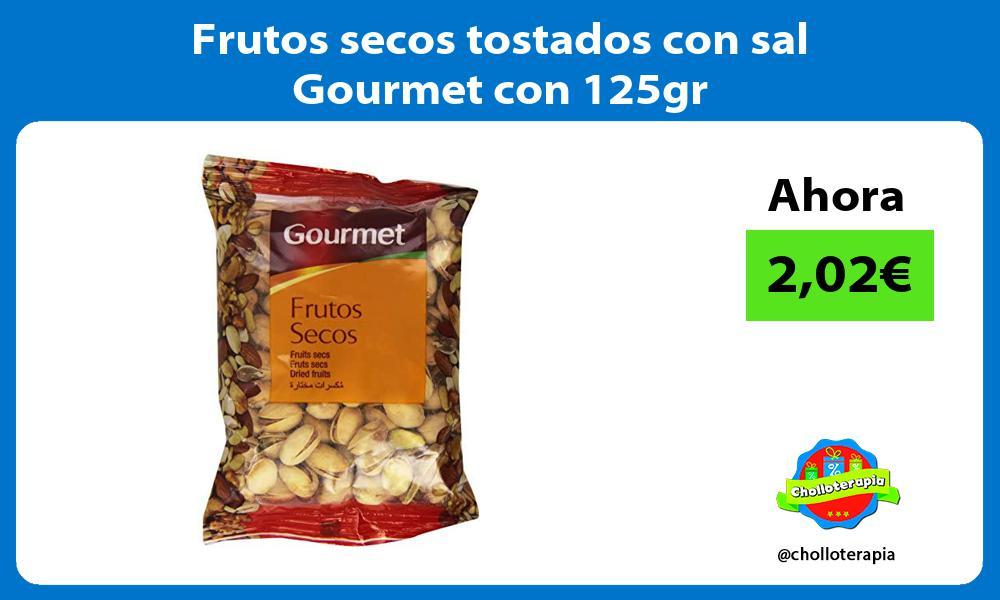 Frutos secos tostados con sal Gourmet con 125gr