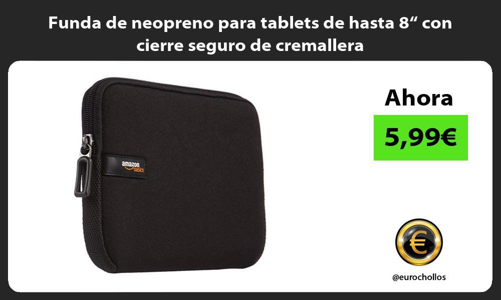 """Funda de neopreno para tablets de hasta 8"""" con cierre seguro de cremallera"""