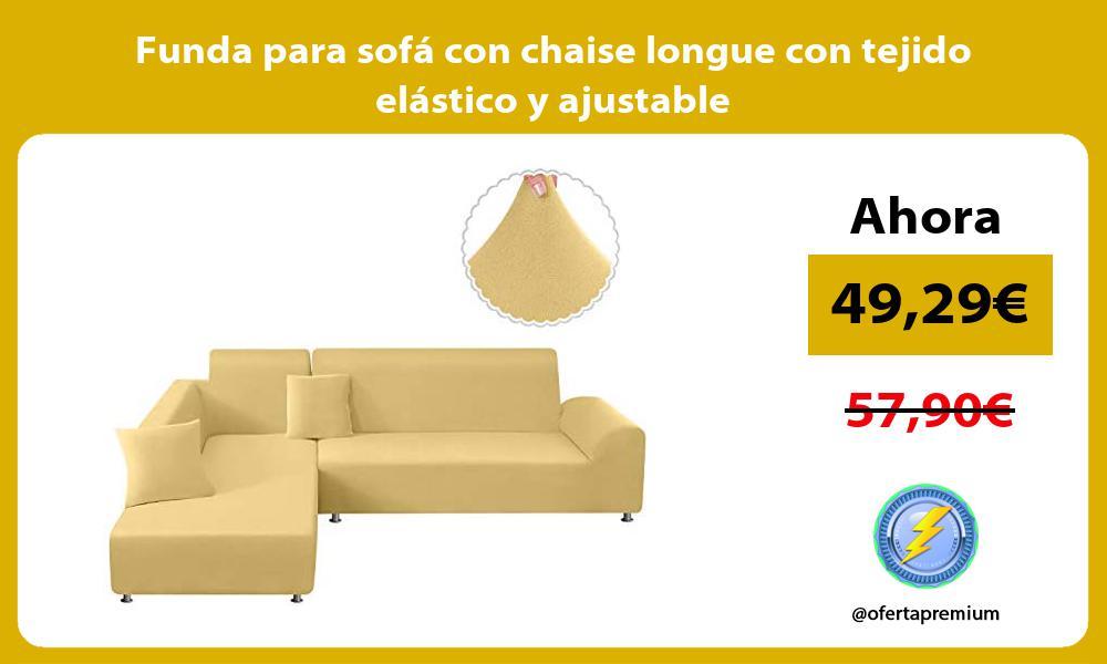 Funda para sofá con chaise longue con tejido elástico y ajustable