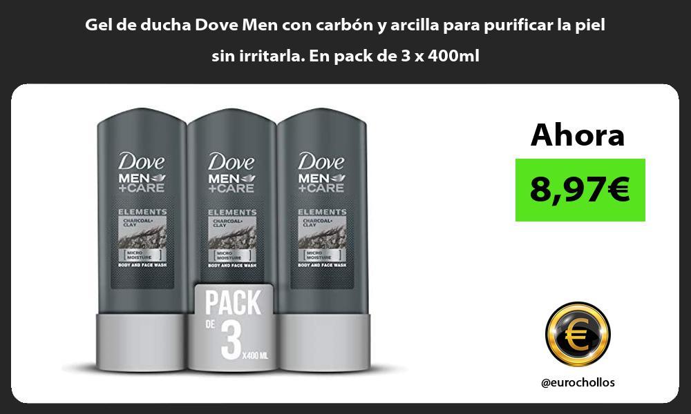 Gel de ducha Dove Men con carbón y arcilla para purificar la piel sin irritarla En pack de 3 x 400ml