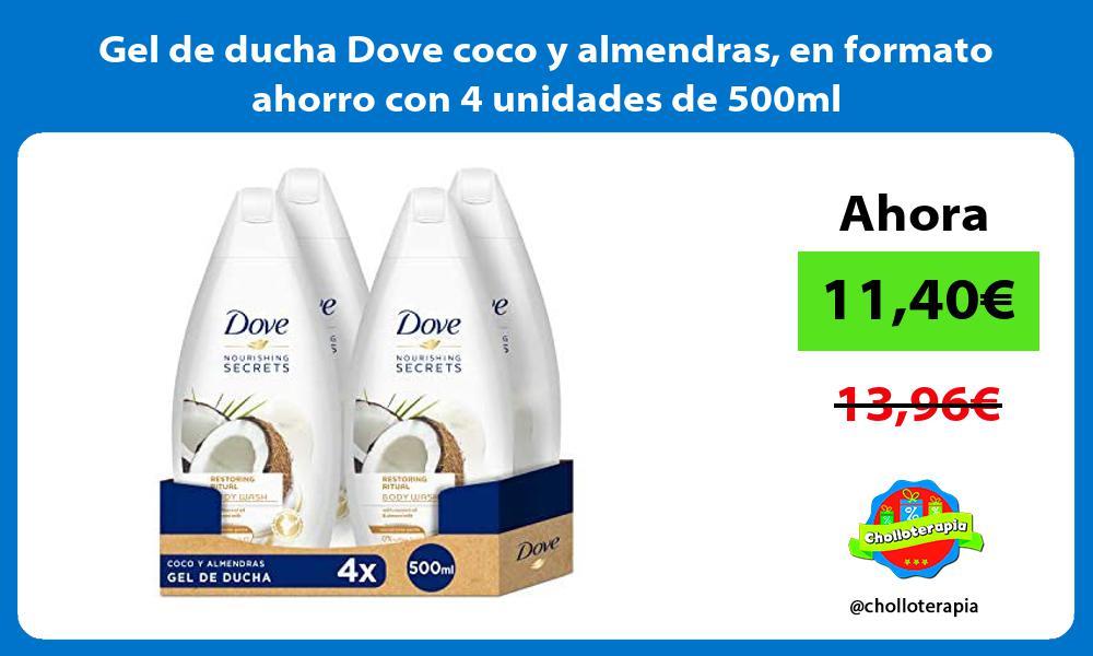 Gel de ducha Dove coco y almendras en formato ahorro con 4 unidades de 500ml