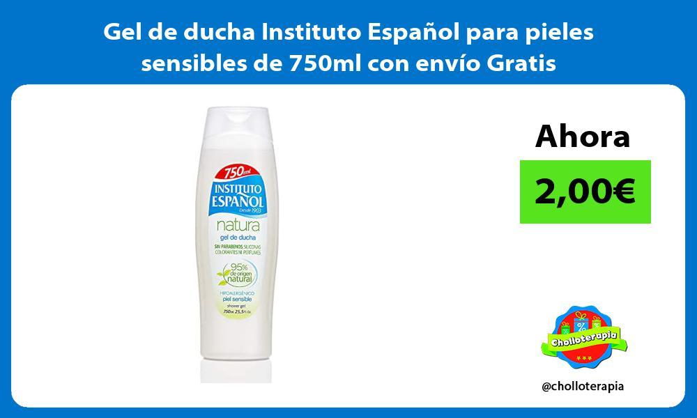 Gel de ducha Instituto Español para pieles sensibles de 750ml con envío Gratis