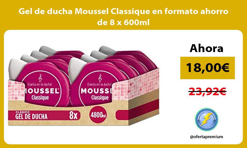 Gel de ducha Moussel Classique en formato ahorro de 8 x 600ml