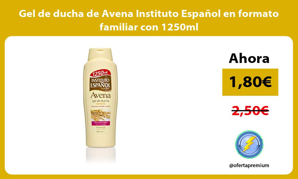 Gel de ducha de Avena Instituto Español en formato familiar con 1250ml