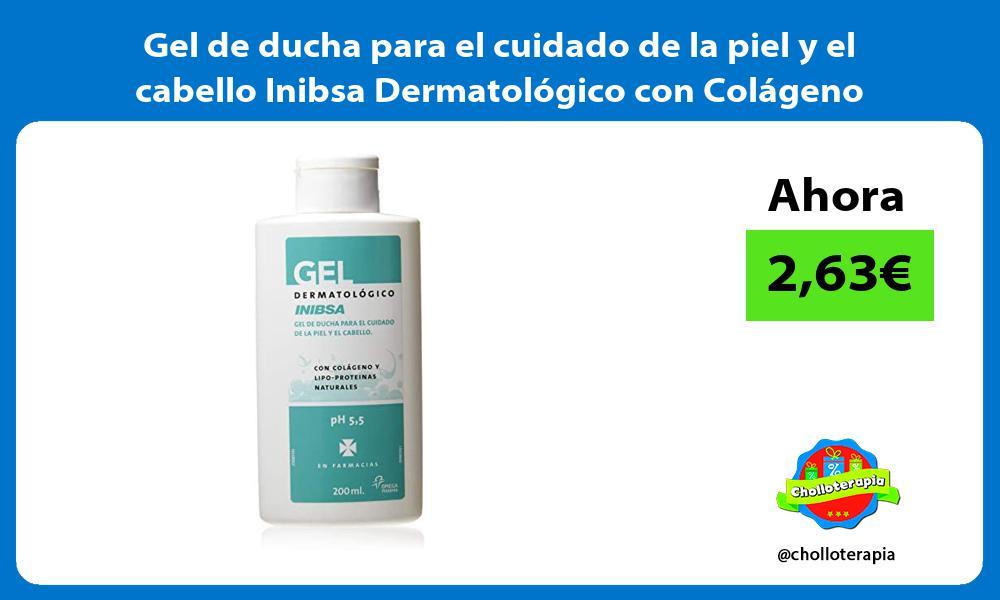 Gel de ducha para el cuidado de la piel y el cabello Inibsa Dermatológico con Colágeno