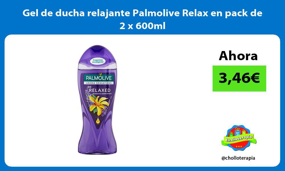Gel de ducha relajante Palmolive Relax en pack de 2 x 600ml