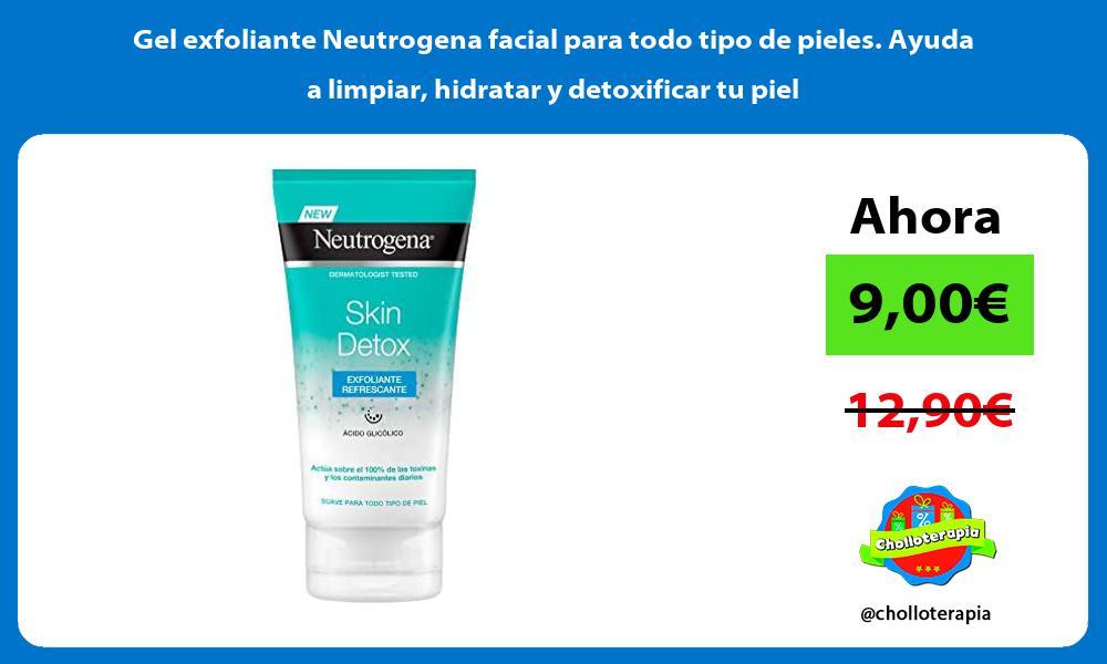 Gel exfoliante Neutrogena facial para todo tipo de pieles Ayuda a limpiar hidratar y detoxificar tu piel