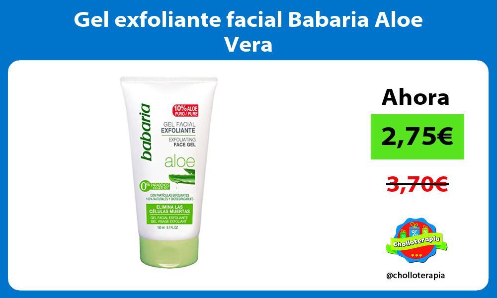 Gel exfoliante facial Babaria Aloe Vera