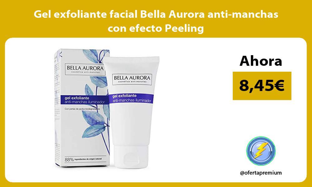 Gel exfoliante facial Bella Aurora anti manchas con efecto Peeling