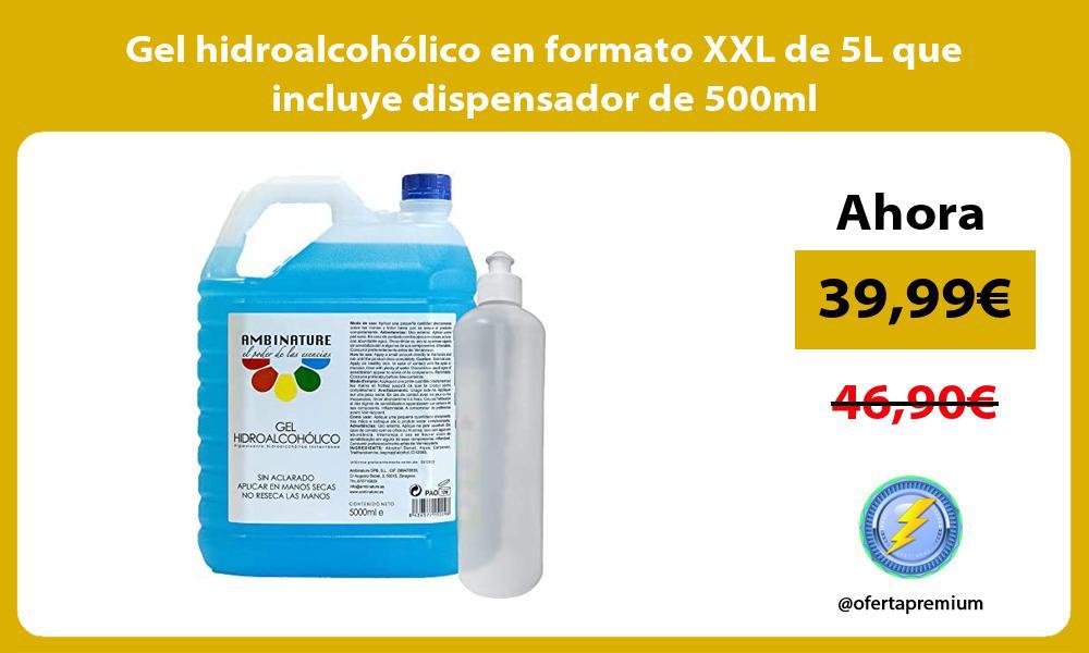 Gel hidroalcohólico en formato XXL de 5L que incluye dispensador de 500ml