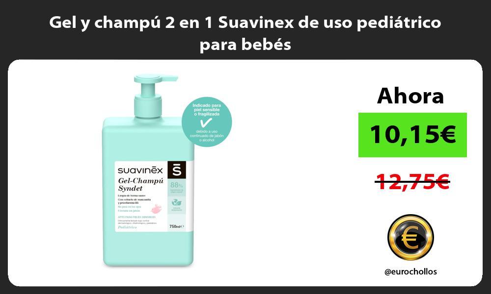 Gel y champú 2 en 1 Suavinex de uso pediátrico para bebés