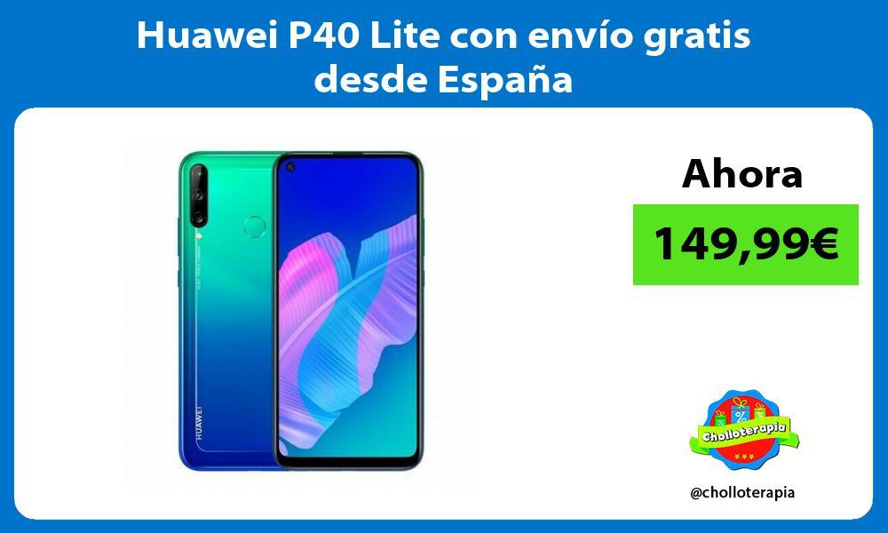 Huawei P40 Lite con envío gratis desde España