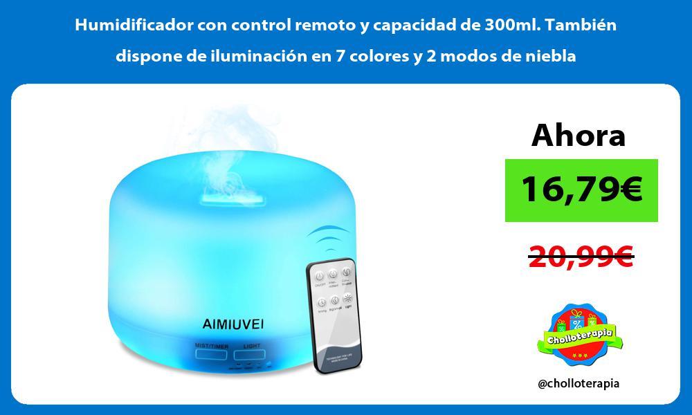 Humidificador con control remoto y capacidad de 300ml También dispone de iluminación en 7 colores y 2 modos de niebla